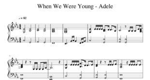 نت پیانو آهنگ When We Were Young از ادل با تنظیم سینا حسن پور
